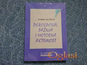 Percepcija, pažnja i motorna aktivnost - Milošević